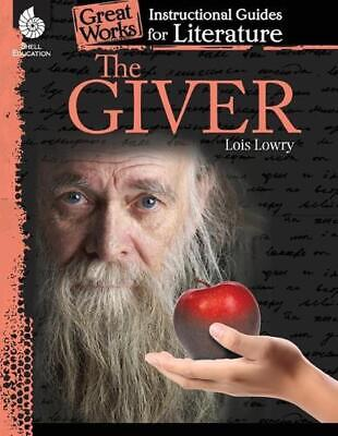 The Giver: A Guide for the Novel: An Instructional Guide for Literature by Krist