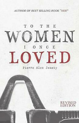 To The Women I Once Loved by Pierre Alex Jeanty (English) Paperback Book Free Sh