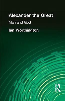 Alexander the Great: Man and God by Ian Worthington (English) Paperback Book Fre