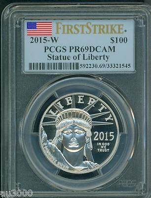 2015-W $100 PLATINUM STATUE  LIBERTY 1 Oz. PCGS PF69 PROOF PR69 FIRST STRIKE FS