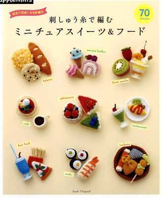 Miniature Crochet Sweets and Food Patterns 70 - Japanese Craft Book