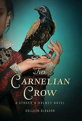 The Carnelian Crow: A Stoker & Holmes Book by Colleen Gleason (English) Hardcove