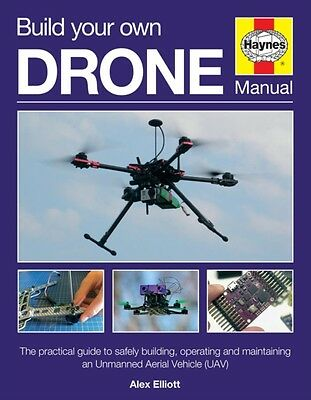 Build Your Own Drone Manual (Haynes Owners' Workshop Manual) (Har. 9780857338136