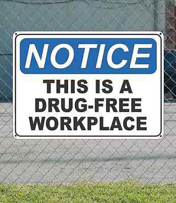 """NOTICE This is a Drug-Free Work Place - OSHA Safety SIGN 10"""" x 14"""""""
