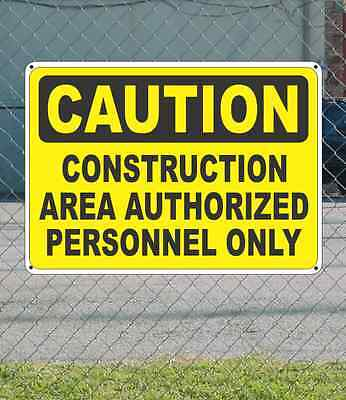 """CAUTION Construction Area Authorized Personnel Only - OSHA Safety SIGN 10"""" x 14"""""""