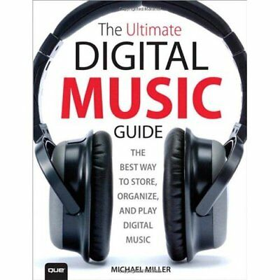 The Ultimate Digital Music Guide: The Best Way to Store - Paperback NEW Michael