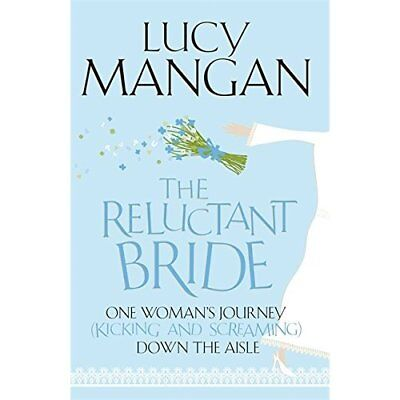 The Reluctant Bride: One Woman's Journey (Kicking and S - Paperback NEW Lucy Man