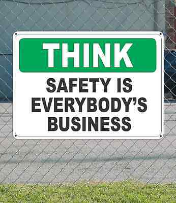 """THINK Safety is Everybody's Business - OSHA SIGN 10"""" x 14"""""""