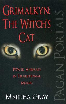 Pagan Portals - Grimalkyn, The Witch's Cat: Power Animals in Traditional Magic b