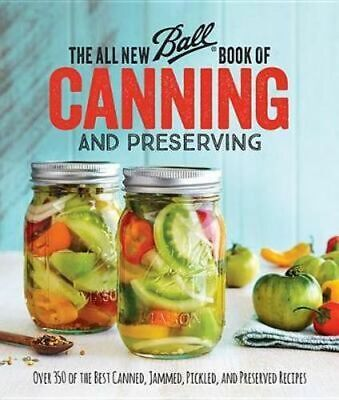 NEW The All New Ball® Book Of Canning And Preserving By HOME BRANDS JARDEN