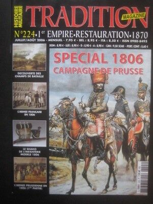 TRADITION MAGAZINE n° 224 - SPECIAL 1806 CAMPAGNE DE PRUSSE