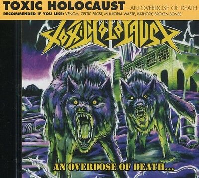 Toxic Holocaust - Overdose Of Death... [CD New]