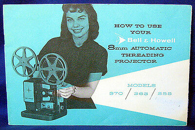 Bell & Howell 8 mm Automatic Threading Projector models 370, 363, 255 Manual.