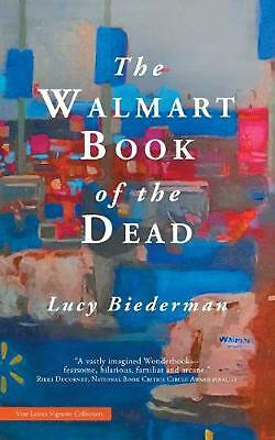 The Walmart Book of the Dead by Lucy Biederman (English) Paperback Book Free Shi