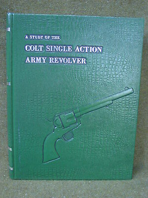 A Study of the Colt Single Action Revolver (Graham/Kopec/Moore) Signed