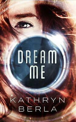 Dream Me by Kathryn Berla Paperback Book Free Shipping!