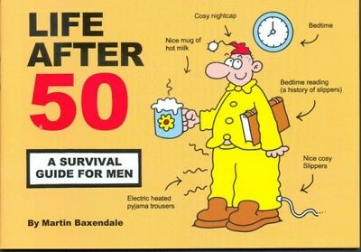 Life After 50: A Survival Guide for Men (Paperback), Baxendale, M...