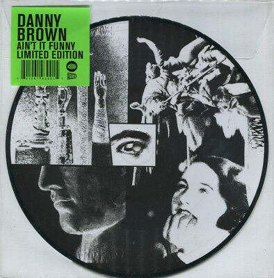 """DANNY BROWN AIN'T IT FUNNY LTD EDITION 10"""" PICTURE DISC ft CLAMS CASINO 10WAP399"""