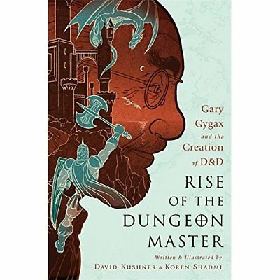 Rise of the Dungeon Master: Gary Gygax and the Creation - Paperback NEW Kushner,