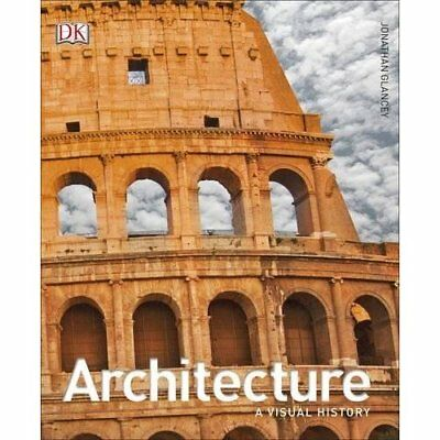 Architecture: A Visual History - Hardcover NEW Glancey, Jonath 14/05/2017