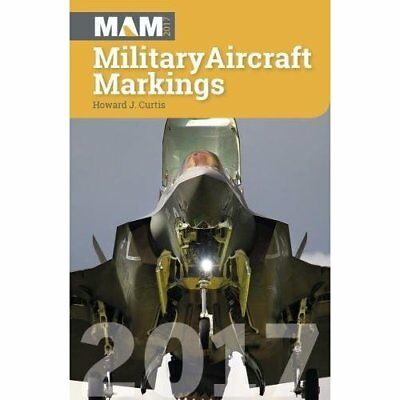 Military Aircraft Markings 2017 - Paperback NEW Curtis, Howard 06/07/2017