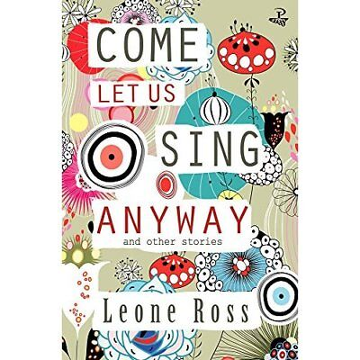 Come Let Us Sing Anyway - Paperback NEW Ross, Leone