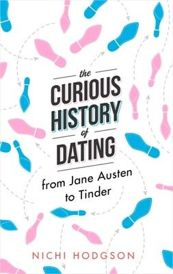 CURIOUS HISTORY OF DATING, Hodgson, Nichi, 9781472138064