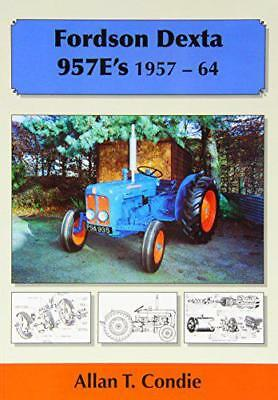 Fordson Dexta 957E's 1957-64 by Condie, Allan T. | Paperback Book | 978190468631