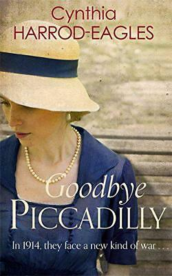 Goodbye Piccadilly: War at Home, 1914 by Harrod-Eagles, Cynthia | Paperback Book