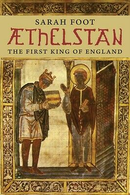 Athelstan: The First King of England Yale English Monarchs (The Y...
