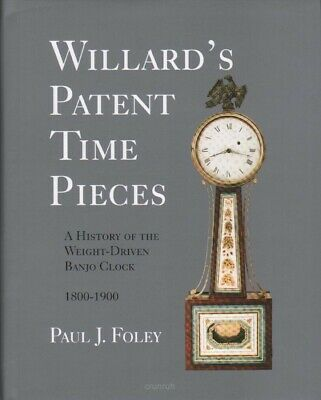 Willard's Patent Time Pieces - History of the Weight-driven Banjo Clock