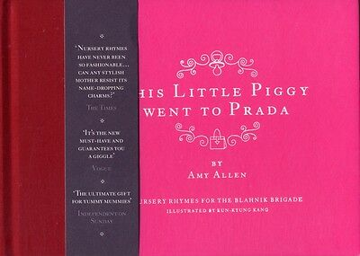 This Little Piggy Went to Prada: Nursery Rhymes for the Blahnik Brigade: Nurser.