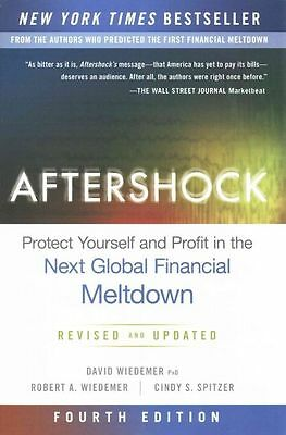 Aftershock: Protect Yourself and Profit in the Next Global Financial Meltdown by