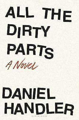 All the Dirty Parts by Handler, Daniel | Hardcover Book | 9781632868046 | NEW