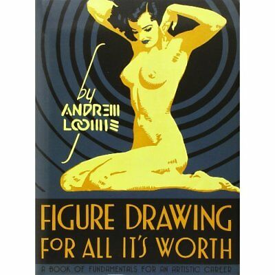 Figure Drawing for All it's Worth - Hardcover NEW Loomis, Andrew 2011-05-27