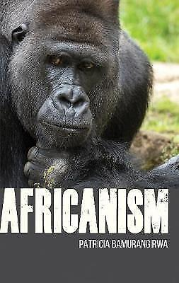 Africanism by Patricia Bamurangirwa, NEW Book, FREE & FAST Delivery, (Paperback)