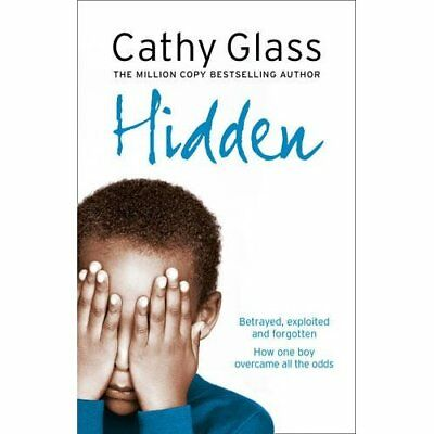 Hidden: Betrayed, Exploited and Forgotten. How One Boy  - Paperback NEW Glass, C