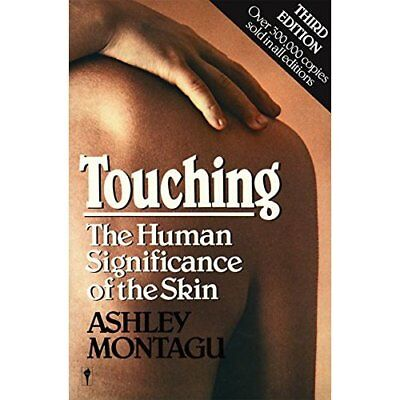 Touching: Human Significance of the Skin - Paperback NEW Montagu, Ashley 1987-09
