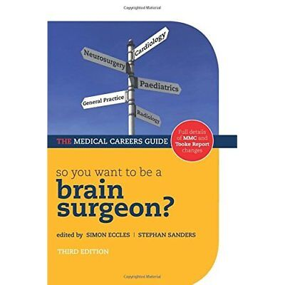 So You Want to be a Brain Surgeon? (Medical Careers Gui - Paperback NEW Eccles,