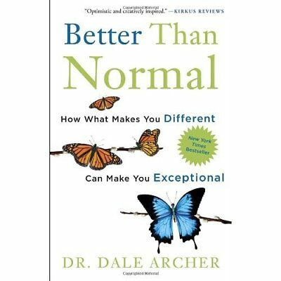 Better Than Normal: How What Makes You Different Can Ma - Paperback NEW Dale Arc