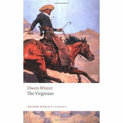 The Virginian: A Horseman of the Plains (Oxford World's - Paperback NEW Wister,