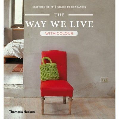 The Way We Live: With Colour - Paperback NEW Cliff, Stafford 2014-04-28