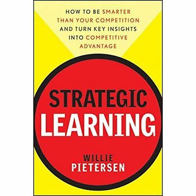 Strategic Learning: How to be Smarter Than Your Competi - Hardcover NEW Pieterse