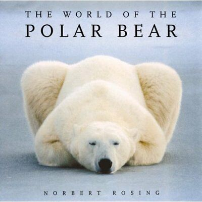 The World of the Polar Bear - Paperback NEW Rosing, Norbert 2007-09-15