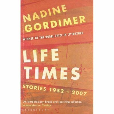 Life Times: Stories 1952-2007 - Paperback NEW Gordimer, Nadin 2011-11-07