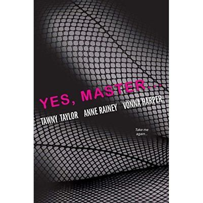 Yes, Master - Paperback NEW Tawny Taylor 2013-04-02