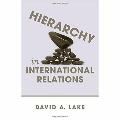 Hierarchy in International Relations - Paperback NEW David A. Lake 2011-01-20