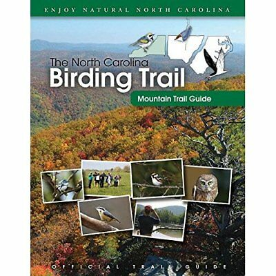 The North Carolina Birding Trail: Mountain Trail Guide - Spiral-bound NEW Trail,