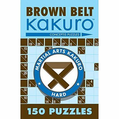 Brown Belt Kakuro: 150 Puzzles (Martial Arts Kakuro) - Paperback NEW Puzzles, Co