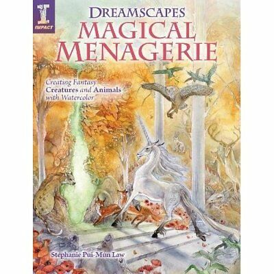 Dreamscapes Magical Menagerie: Creating Fantasy Creatur - Paperback NEW Stephani